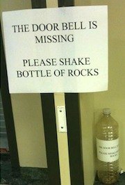 The door bell is missing, please shake bottle of rocks